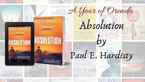 A(nother) Year of Orenda – Absolution by Paul E. Hardisty