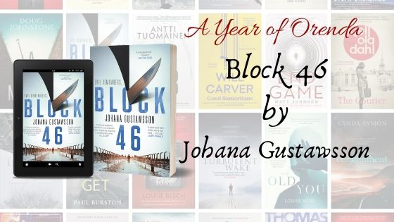 A Year of Orenda – Block 46 by Johana Gustawsson
