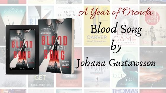 A Year of Orenda – Blood Song by Johana Gustawsson