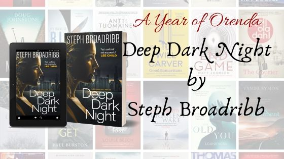 A Year of Orenda – Deep Dark Night by Steph Broadribb