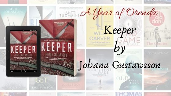 A Year of Orenda – Keeper by Johana Gustawsson