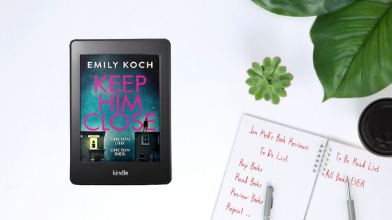 Keep Him Close by Emily Koch
