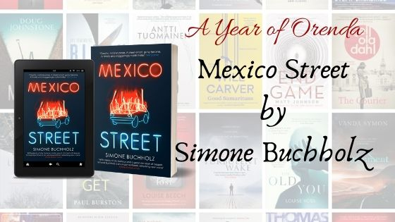 A Year of Orenda – Mexico Street by Simone Buchholz