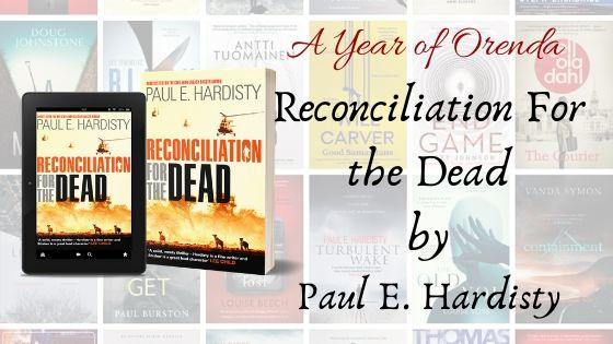 A(nother) Year of Orenda – Reconciliation for the Dead by Paul E. Hardisty