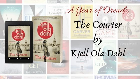 A Year of Orenda – The Courier by Kjell Ola Dahl