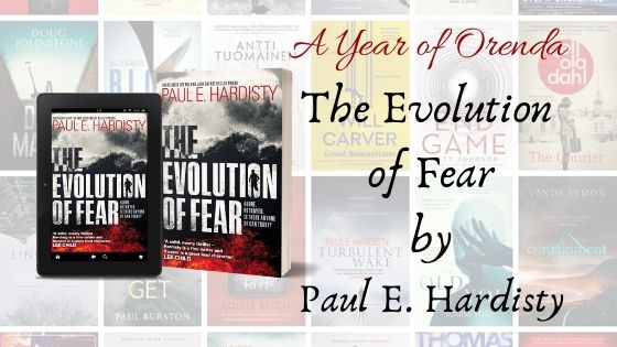 A Year of Orenda – The Evolution of Fear by Paul E. Hardisty