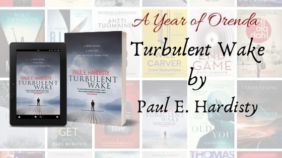 A Year of Orenda – Turbulent Wake by Paul E. Hardisty