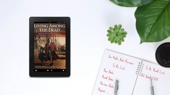 Living Among The Dead by Adena Bernstein Astrowsky