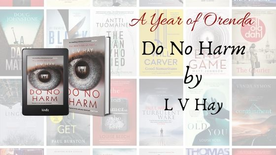 A Year of Orenda – Do No Harm by L.V. Hay