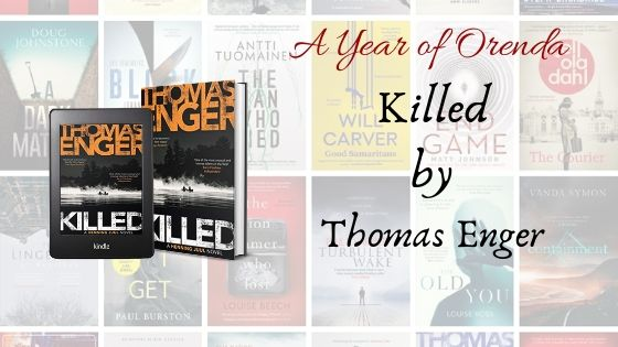 A Year of Orenda – Killed by Thomas Enger