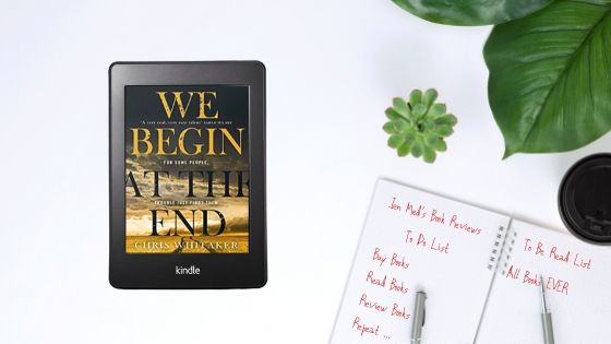First Monday Crime – We Begin at the End by Chris Whitaker