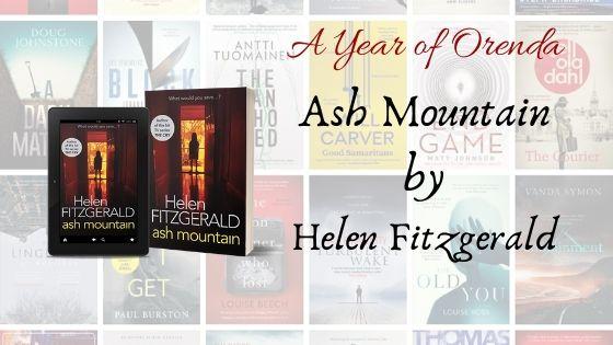 A Year of Orenda – Ash Mountain by HelenFitzGerald