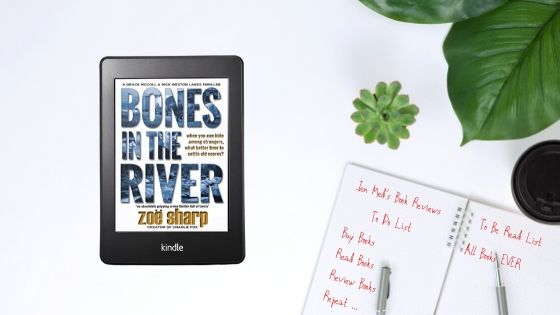 Bones in the River by Zoë Sharp