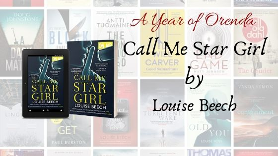 A Year of Orenda – Call Me Star Girl by Louise Beech