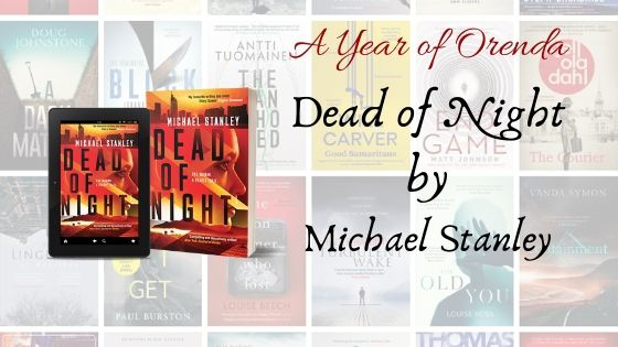 A Year of Orenda – Dead of Night by Michael Stanley