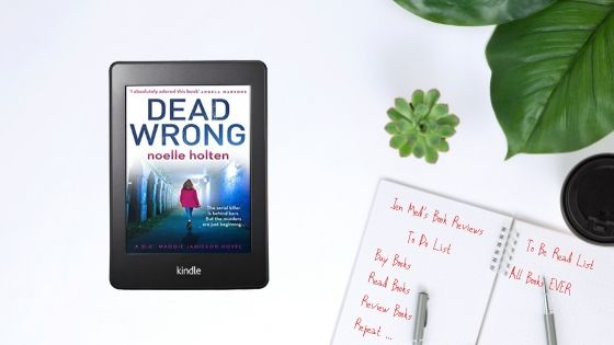 Dead Wrong by Noelle Holten