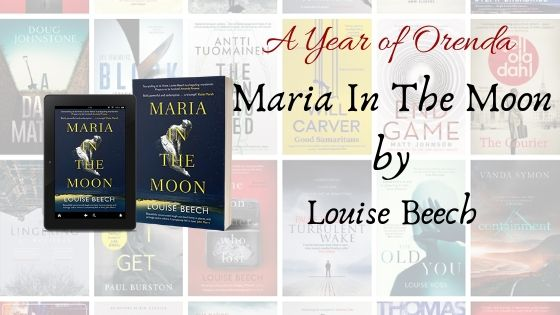 A Year of Orenda – Maria In The Moon by Louise Beech