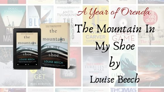 A Year of Orenda – The Mountain In My Shoe by Louise Beech