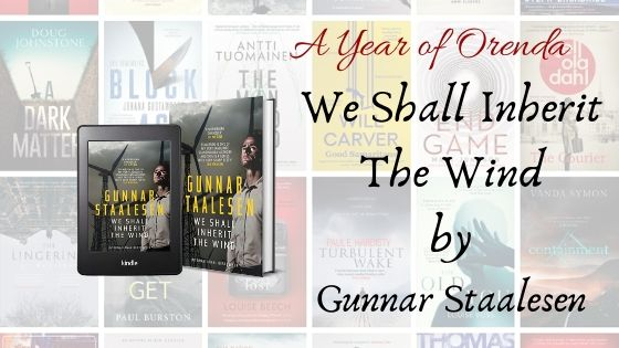 A Year of Orenda – We Shall Inherit The Wind by Gunnar Staalesen