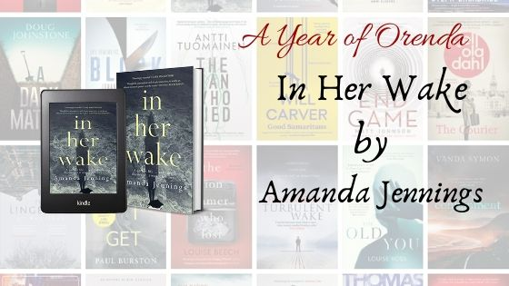 A Year of Orenda – In Her Wake by Amanda Jennings