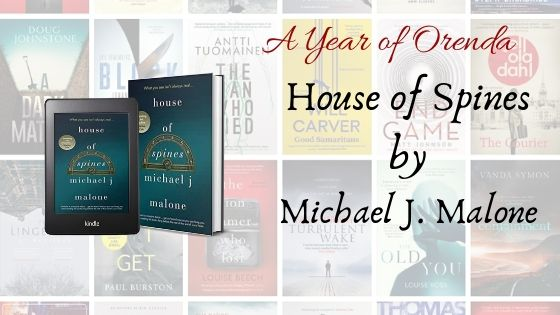 A Year Of Orenda – House of Spines by Michael J. Malone