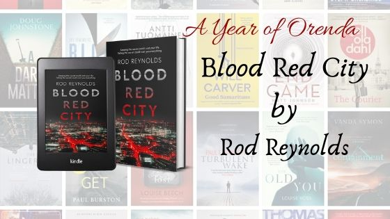A Year of Orenda – Blood Red City by Rod Reynolds
