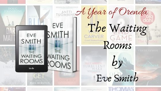 A Year of Orenda – The Waiting Rooms by Eve Smith