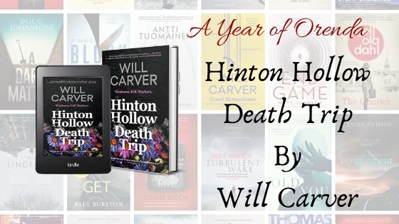 A(nother) Year of Orenda – Hinton Hollow Death Trip by Will Carver