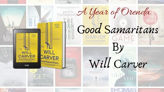A Year of Orenda – Good Samaritans by Will Carver