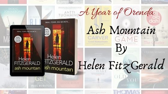A Year of Orenda – Ash Mountain by Helen Fitzgerald
