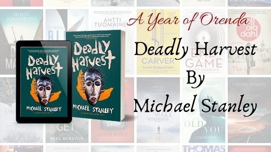 A Year of Orenda – Deadly Harvest by Michael Stanley