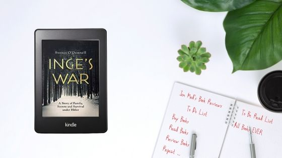 Inge's War: A Story of Family, Secrets and Survival under Hitler by SvenjaO'Donnell