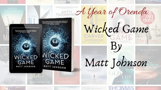 A Year of Orenda – Wicked Game by Matt Johnson