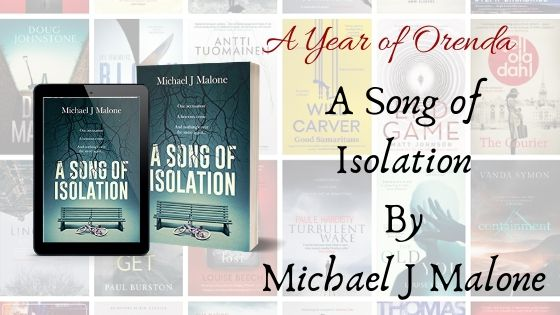 A Year of Orenda – A Song of Isolation by Michael J. Malone