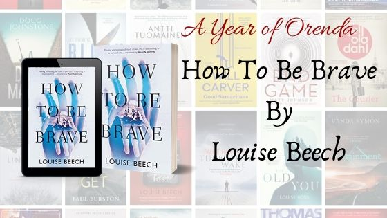 A Year of Orenda – How To Be Brave by Louise Beech