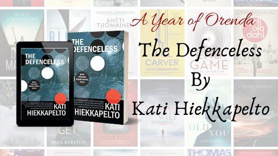 A Year of Orenda – The Defenceless by Kati Hiekkapelto (trns DavidHackston)