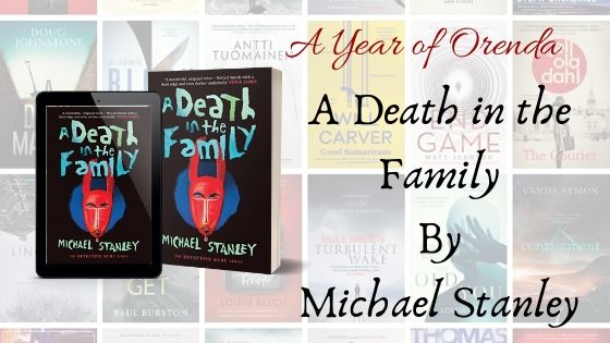 A Year of Orenda – A Death in the Family by Michael Stanley