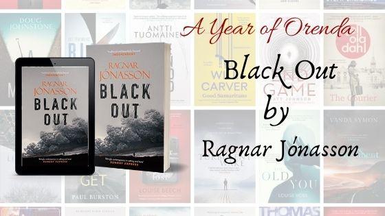A Year of Orenda – Blackout by Ragnar Jónasson trns QuentinBates
