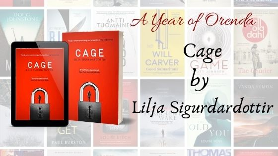 A Year of Orenda – Cage by Lilja Sigurðardóttir – trns QuentinBates