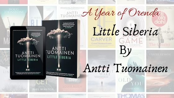 A Year of Orenda – Little Siberia by Antti Tuomainen trns by David Hackston