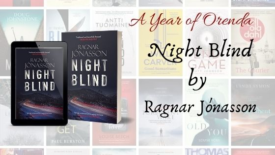 A Year of Orenda – Nightblind by Ragnar Jónasson trns QuentinBates