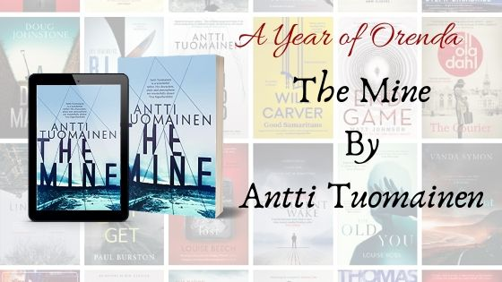 A Year of Orenda – The Mine by Antti Tuomainen trns by David Hackston