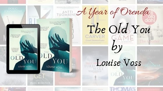 A Year of Orenda – The Old You by Louise Voss