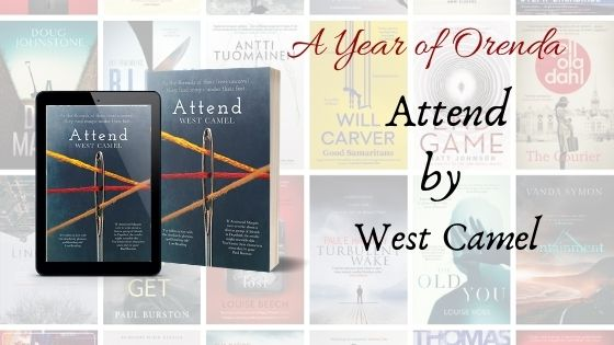 A Year of Orenda – Attend by West Camel