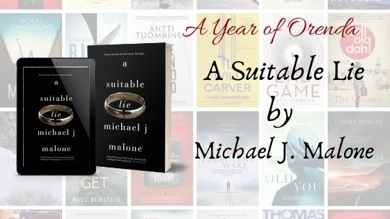 A Year of Orenda – A Suitable Lie by Michael J Malone