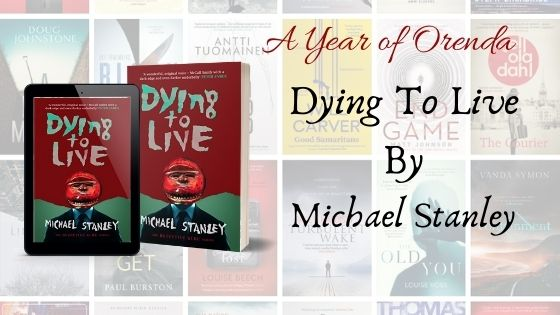 A Year of Orenda – Dying to Live by MichaelStanley