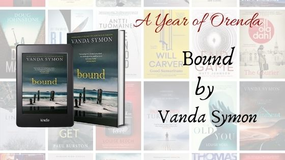 A(nother) Year Of Orenda – Bound by Vanda Symon