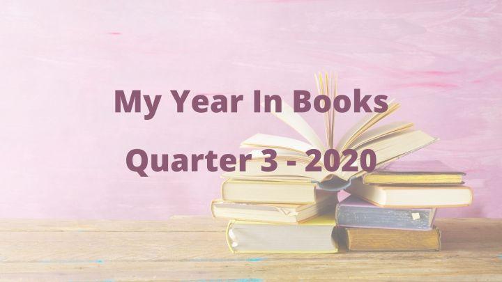 My Year In Books – Quarter Three2020