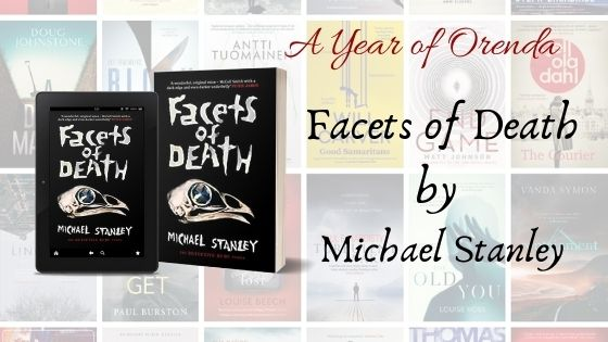 A(nother) Year Of Orenda – Facets of Death by Michael Stanley