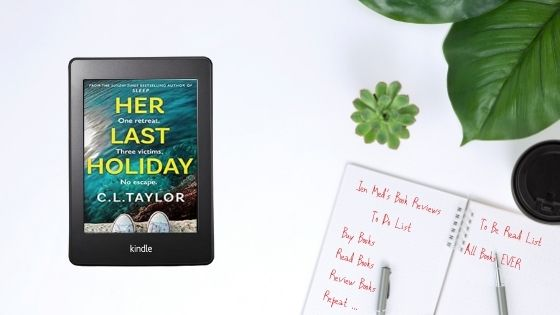 Her Last Holiday by C.L.Taylor